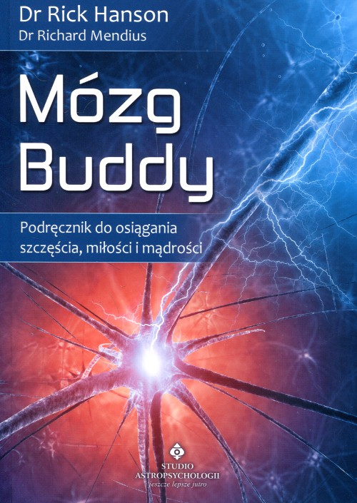 Dr Rick Hanson & Dr Richard Mendius - Mózg Buddy